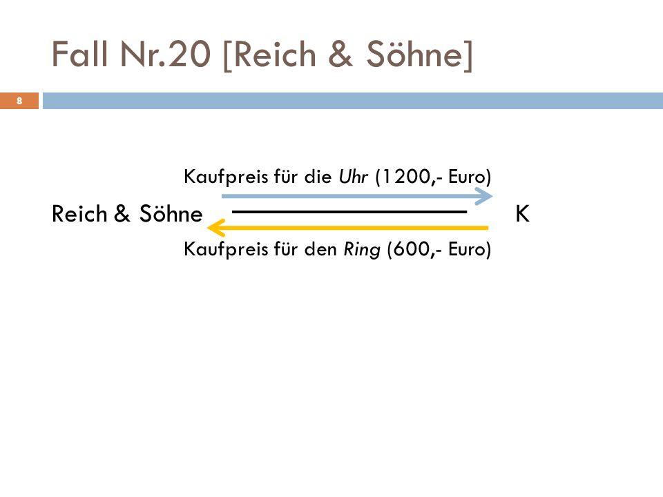 Fall Nr.20 [Reich & Söhne] Kaufpreis für die Uhr (1200,- Euro)